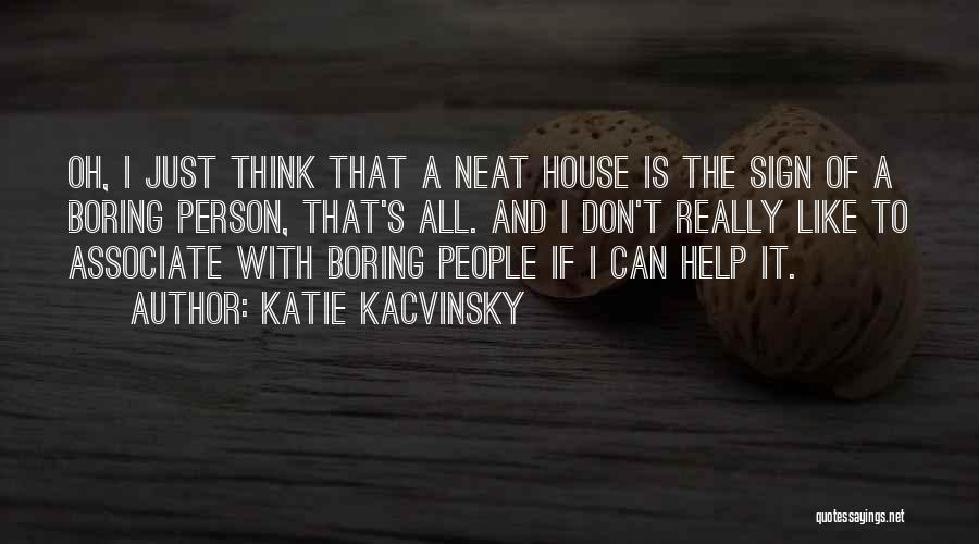 Cleaning The House Quotes By Katie Kacvinsky
