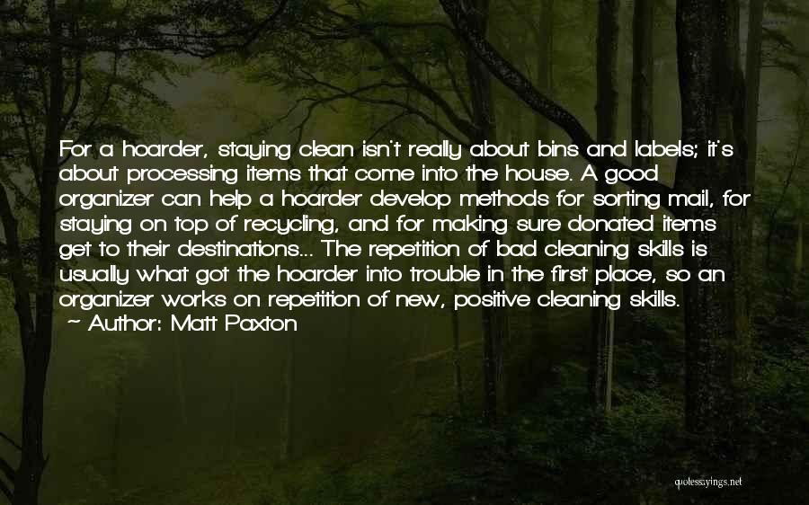Cleaning The House Quotes By Matt Paxton