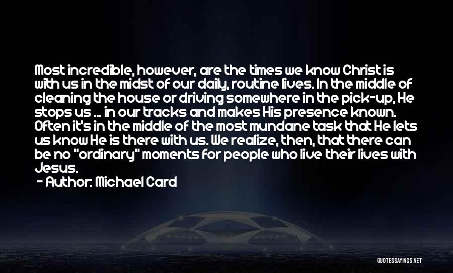 Cleaning The House Quotes By Michael Card
