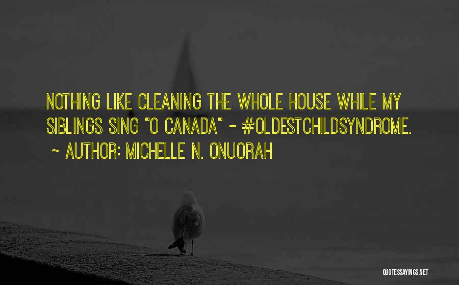 Cleaning The House Quotes By Michelle N. Onuorah