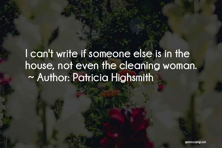 Cleaning The House Quotes By Patricia Highsmith