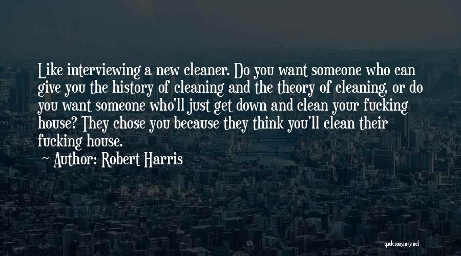 Cleaning The House Quotes By Robert Harris