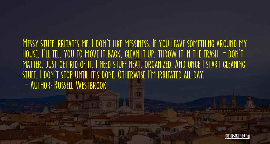 Cleaning The House Quotes By Russell Westbrook