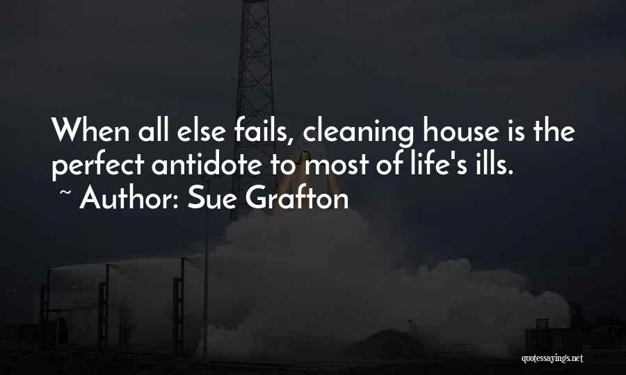 Cleaning The House Quotes By Sue Grafton