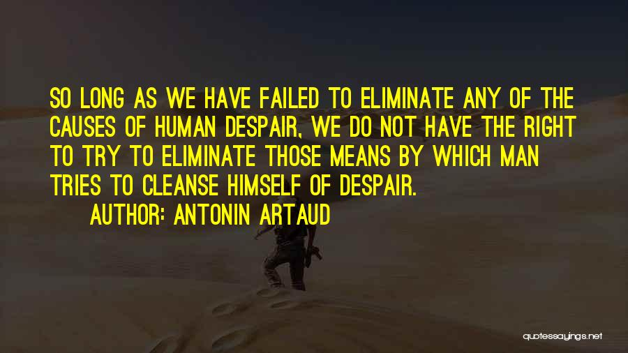 Cleanse Yourself Quotes By Antonin Artaud