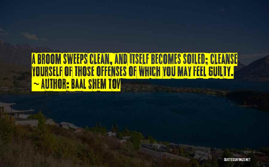 Cleanse Yourself Quotes By Baal Shem Tov