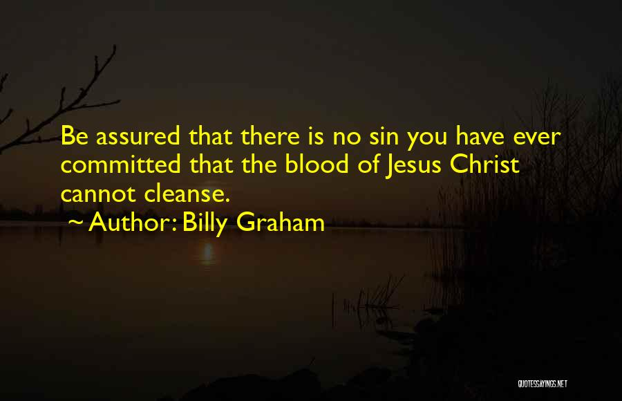 Cleanse Yourself Quotes By Billy Graham