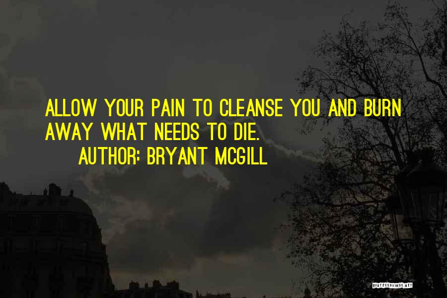 Cleanse Yourself Quotes By Bryant McGill