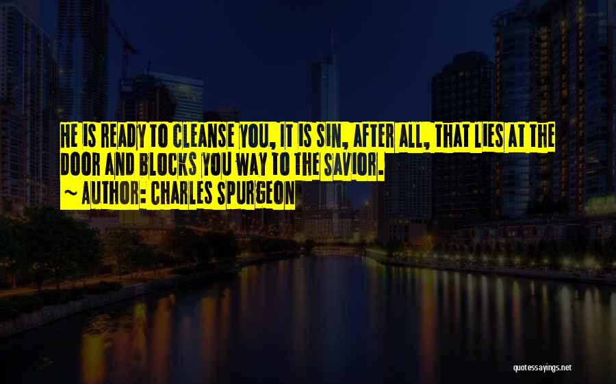 Cleanse Yourself Quotes By Charles Spurgeon