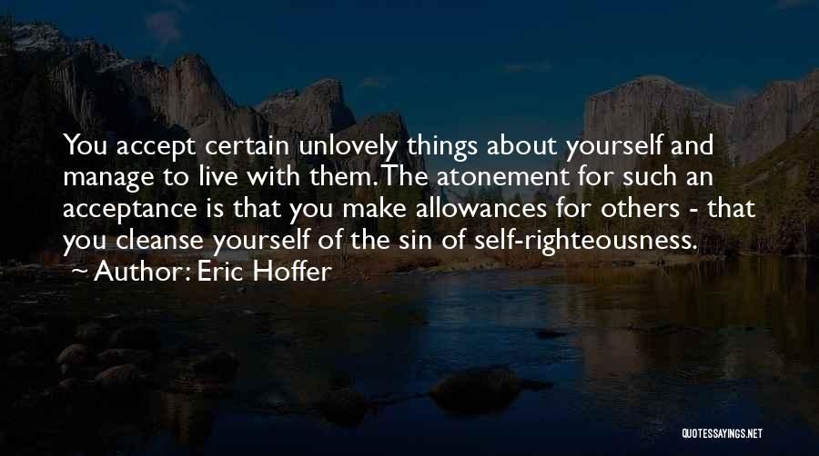 Cleanse Yourself Quotes By Eric Hoffer