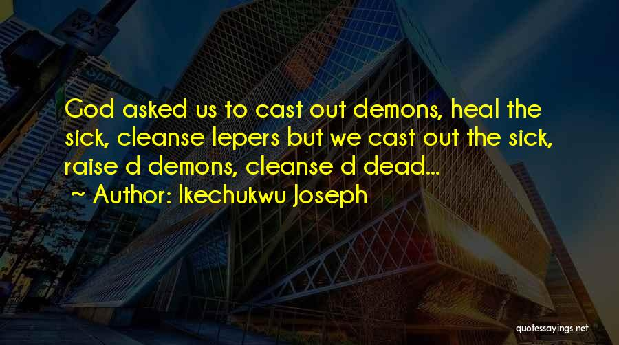 Cleanse Yourself Quotes By Ikechukwu Joseph