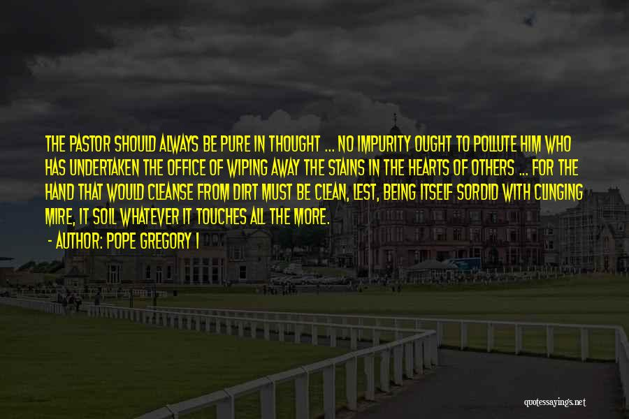 Cleanse Yourself Quotes By Pope Gregory I