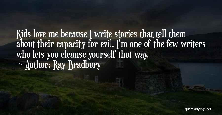 Cleanse Yourself Quotes By Ray Bradbury