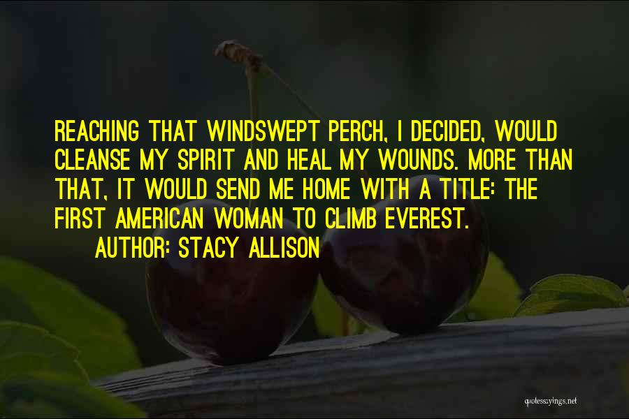 Cleanse Yourself Quotes By Stacy Allison