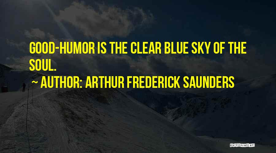 Clear Blue Sky Quotes By Arthur Frederick Saunders