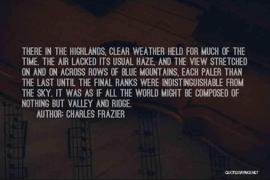 Clear Blue Sky Quotes By Charles Frazier