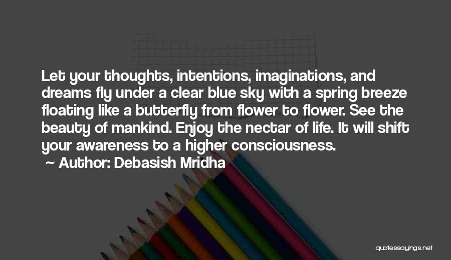 Clear Blue Sky Quotes By Debasish Mridha