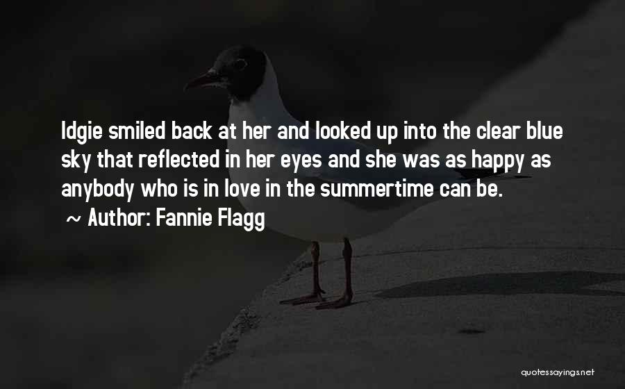 Clear Blue Sky Quotes By Fannie Flagg