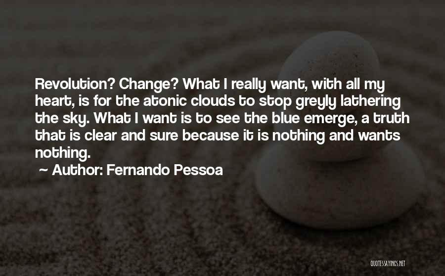 Clear Blue Sky Quotes By Fernando Pessoa