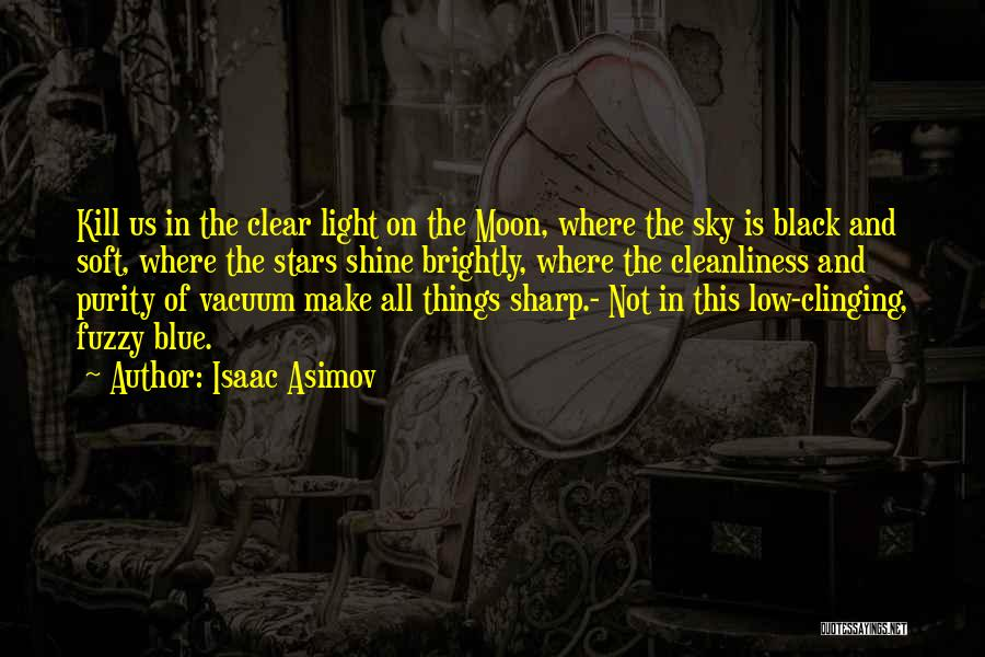 Clear Blue Sky Quotes By Isaac Asimov