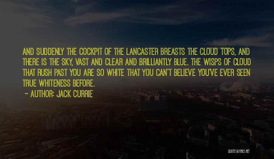 Clear Blue Sky Quotes By Jack Currie