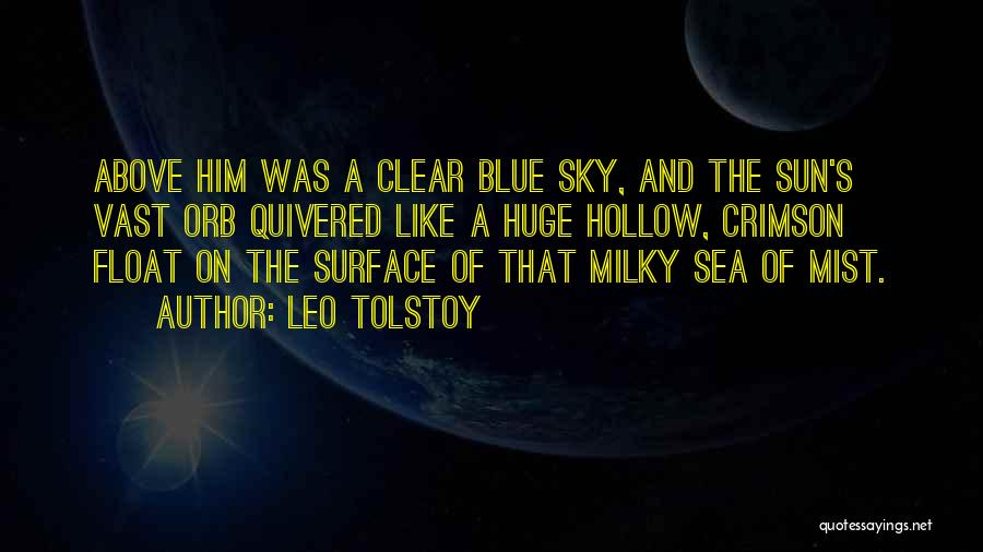 Clear Blue Sky Quotes By Leo Tolstoy
