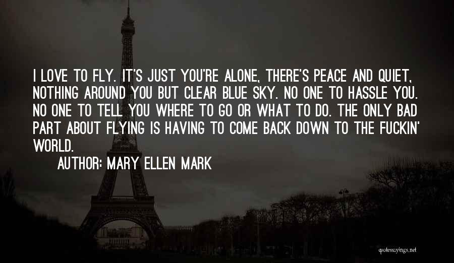 Clear Blue Sky Quotes By Mary Ellen Mark