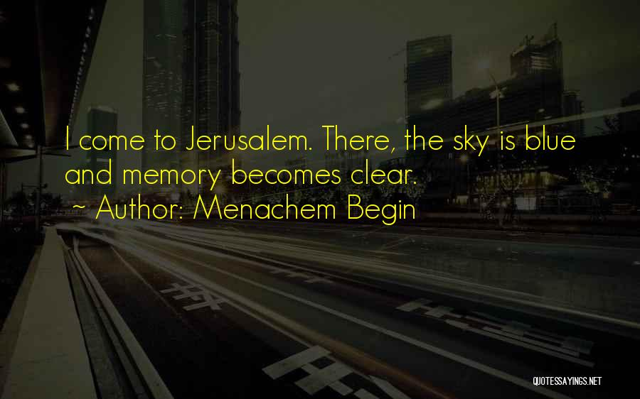 Clear Blue Sky Quotes By Menachem Begin