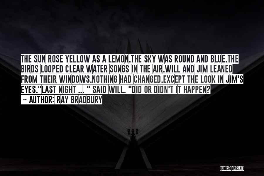 Clear Blue Sky Quotes By Ray Bradbury