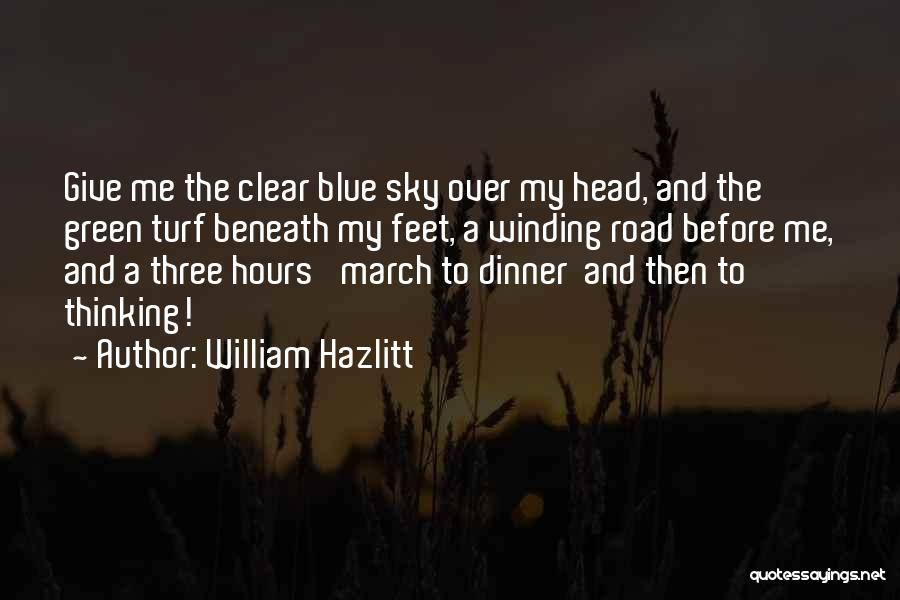 Clear Blue Sky Quotes By William Hazlitt