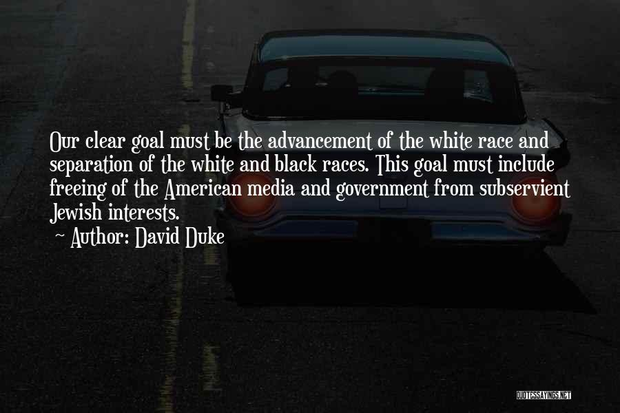 Clear Goals Quotes By David Duke