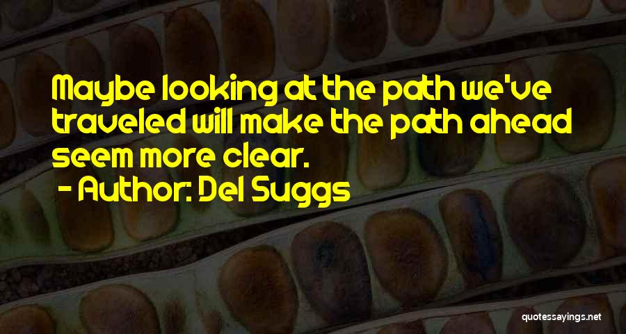 Clear Goals Quotes By Del Suggs