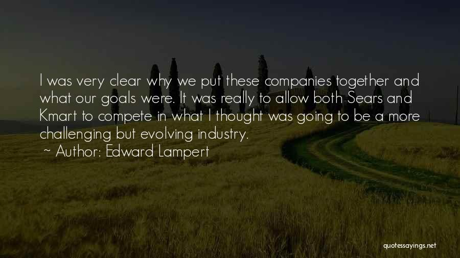 Clear Goals Quotes By Edward Lampert