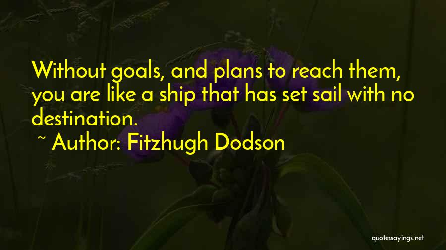 Clear Goals Quotes By Fitzhugh Dodson