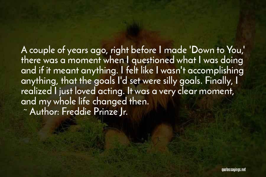 Clear Goals Quotes By Freddie Prinze Jr.