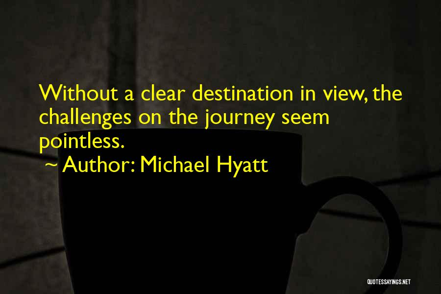 Clear Goals Quotes By Michael Hyatt