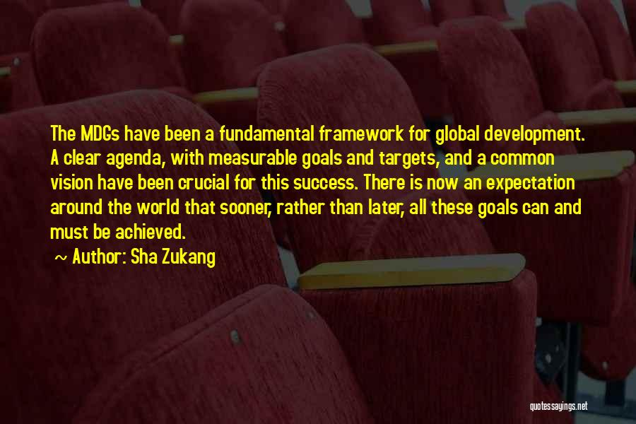 Clear Goals Quotes By Sha Zukang