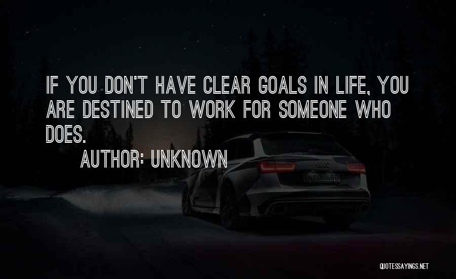 Clear Goals Quotes By Unknown