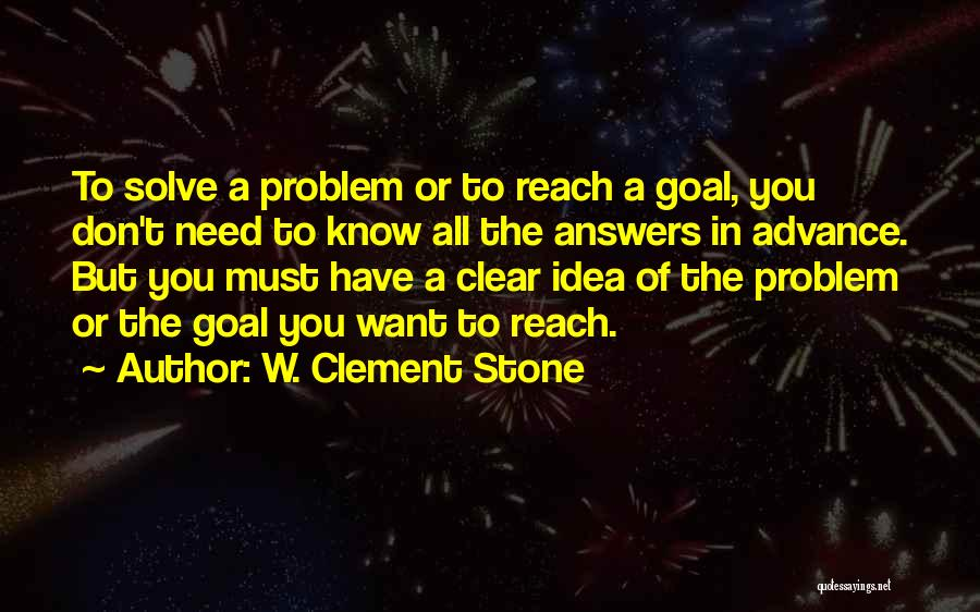 Clear Goals Quotes By W. Clement Stone