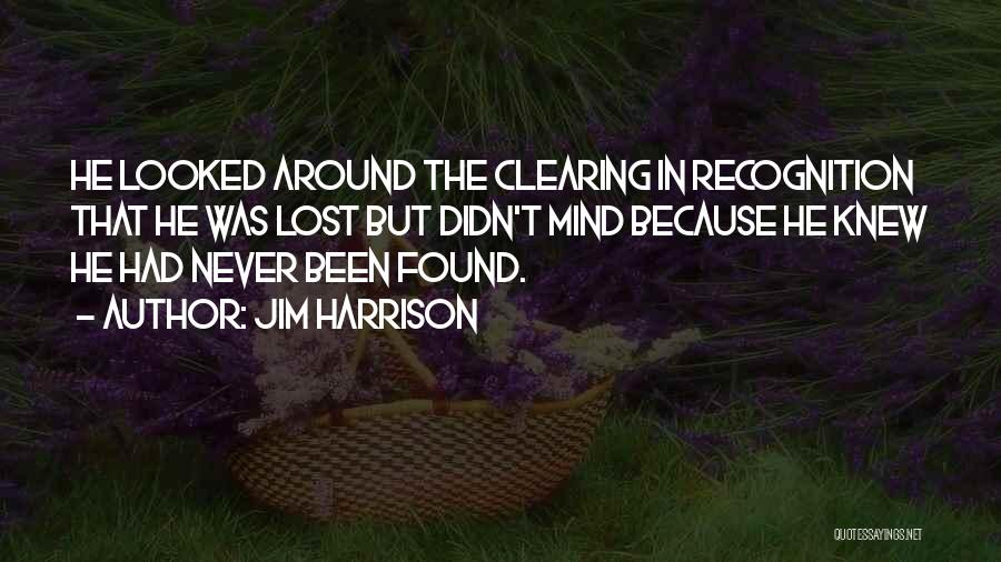 Clearing The Mind Quotes By Jim Harrison