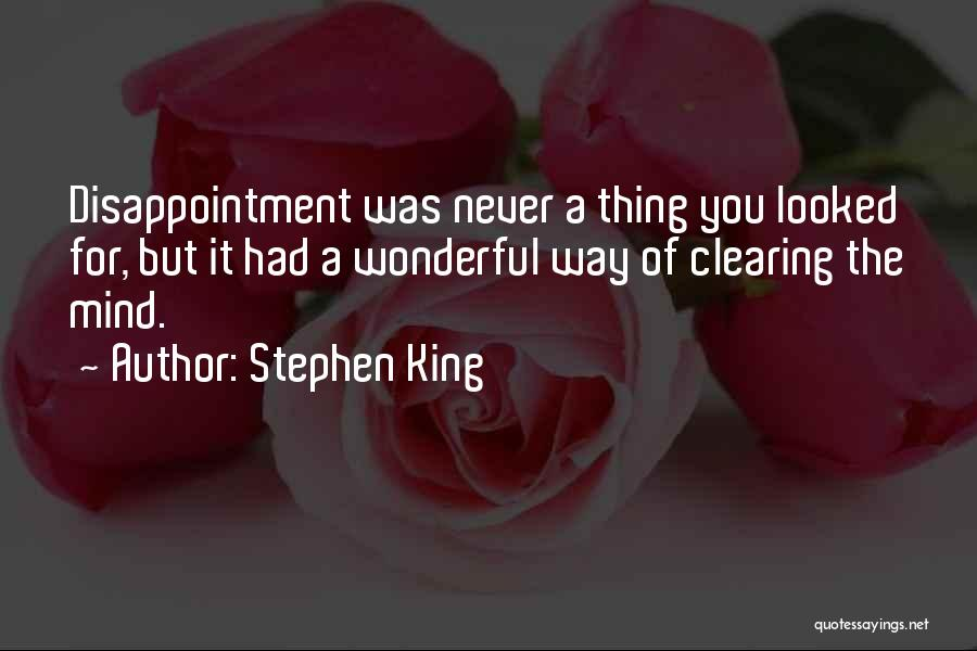 Clearing The Mind Quotes By Stephen King