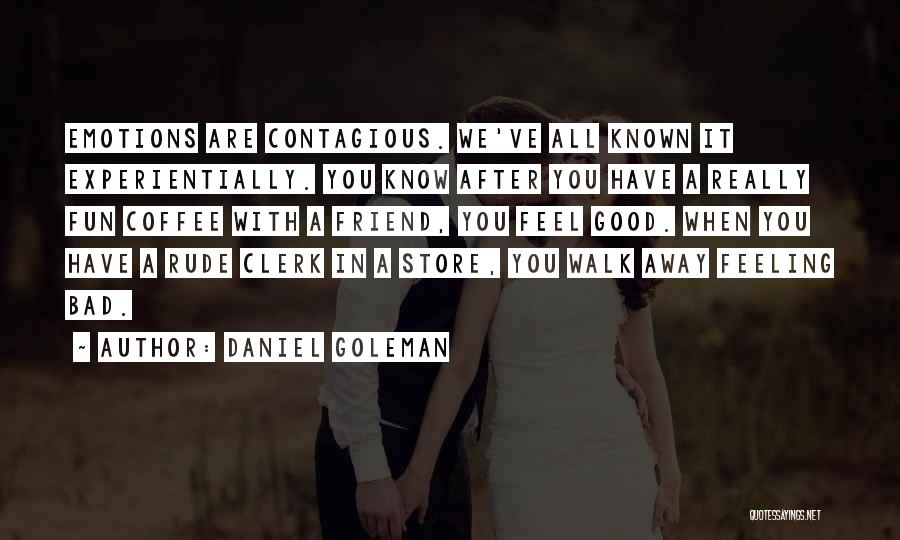 Clerk 2 Quotes By Daniel Goleman