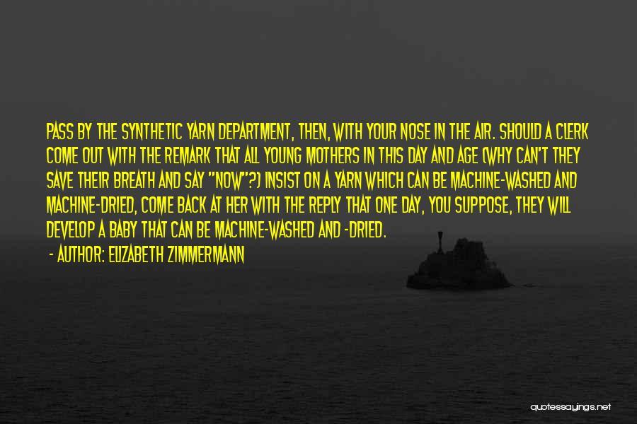 Clerk 2 Quotes By Elizabeth Zimmermann