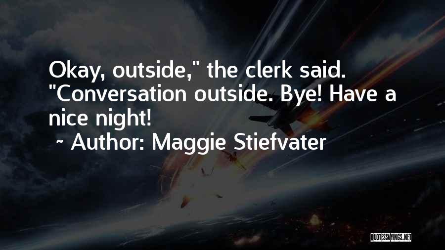 Clerk 2 Quotes By Maggie Stiefvater