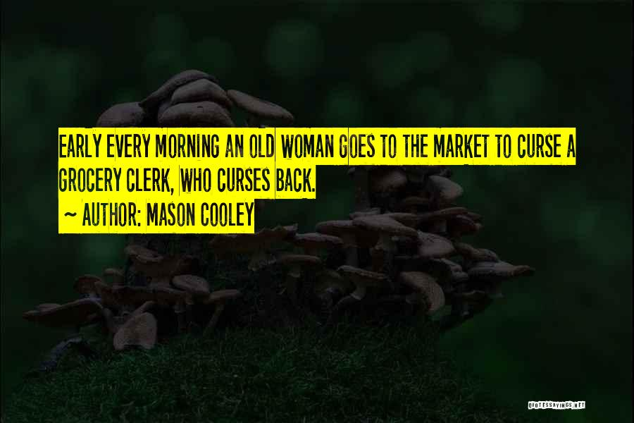 Clerk 2 Quotes By Mason Cooley