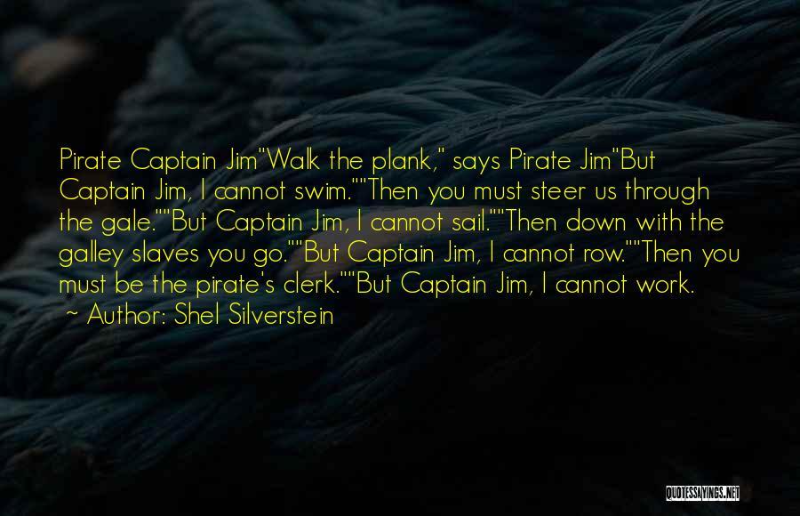 Clerk 2 Quotes By Shel Silverstein