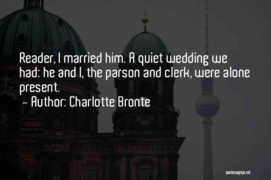 Clerk Quotes By Charlotte Bronte