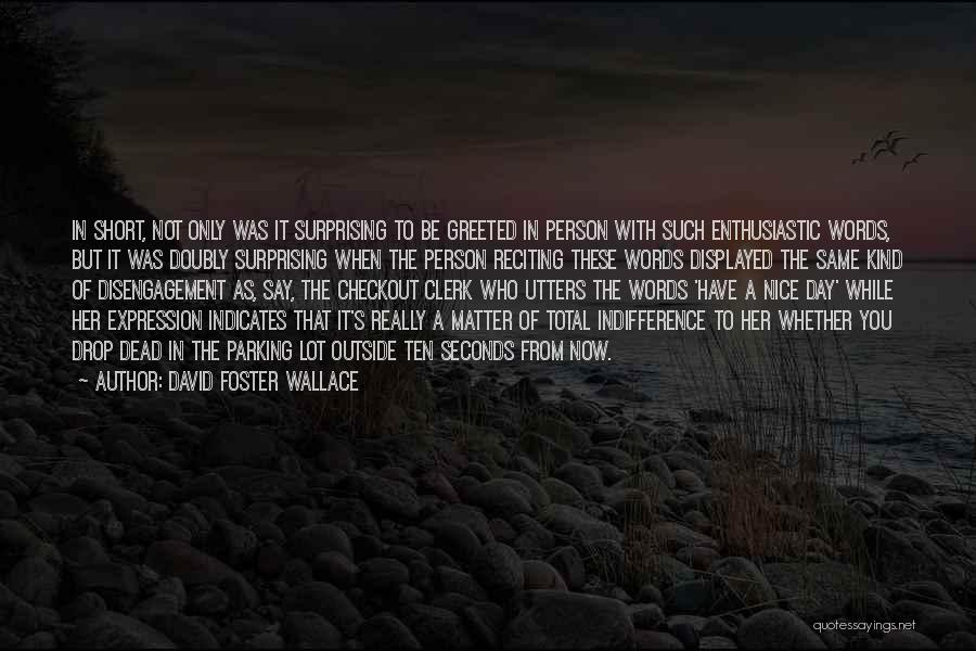 Clerk Quotes By David Foster Wallace