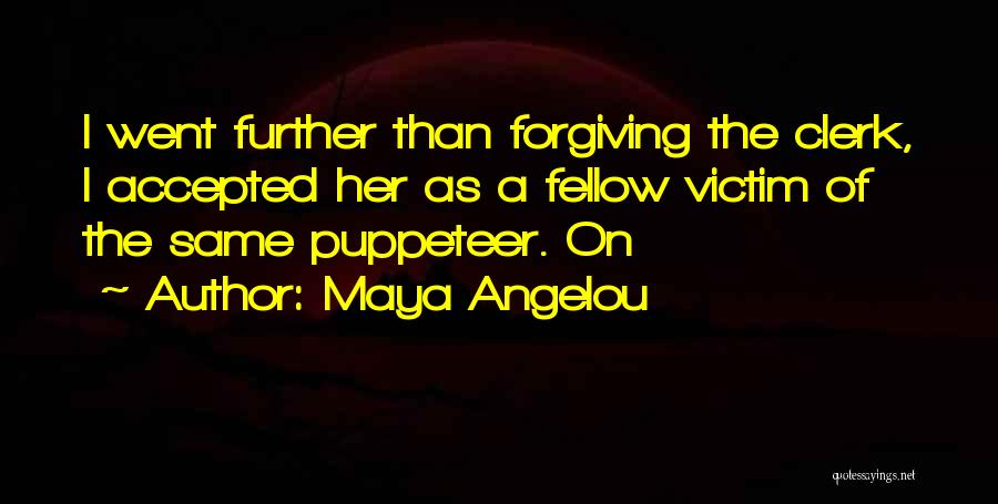 Clerk Quotes By Maya Angelou