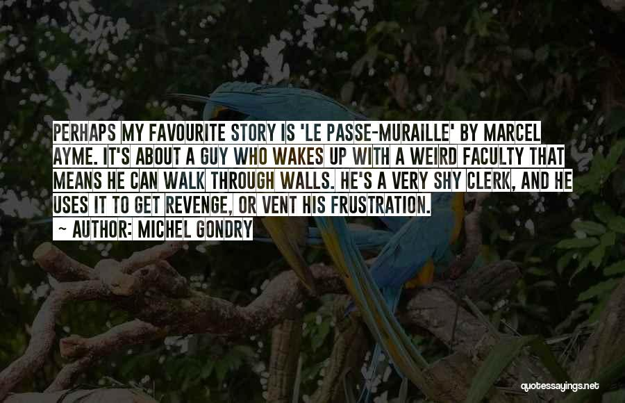 Clerk Quotes By Michel Gondry